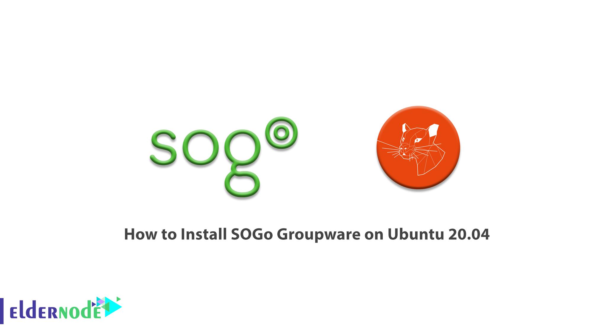 How to Install SOGo Groupware on Ubuntu 20.04