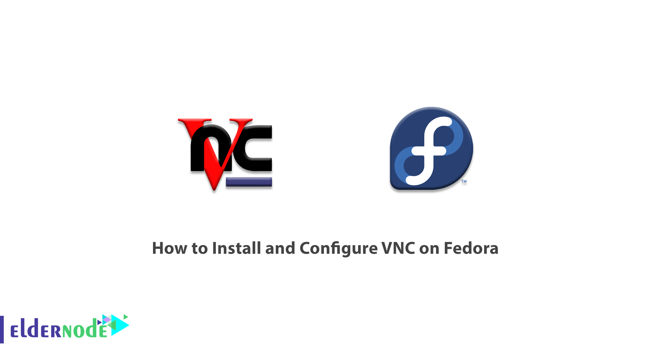 How to Install and Configure VNC on Fedora