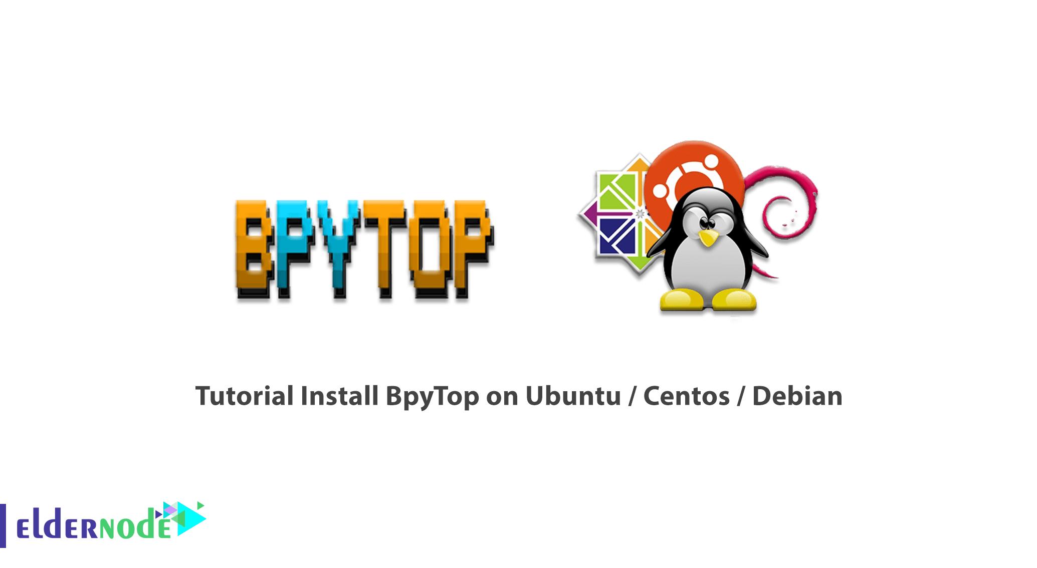Tutorial Install BpyTop on Ubuntu - Centos - Debian