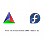 How To Install CMake On Fedora 33