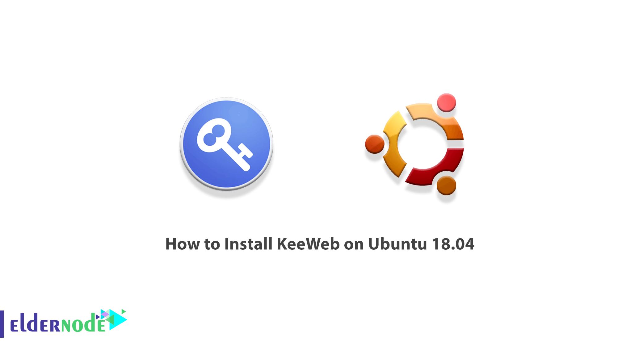 How to Install KeeWeb on Ubuntu 18.04