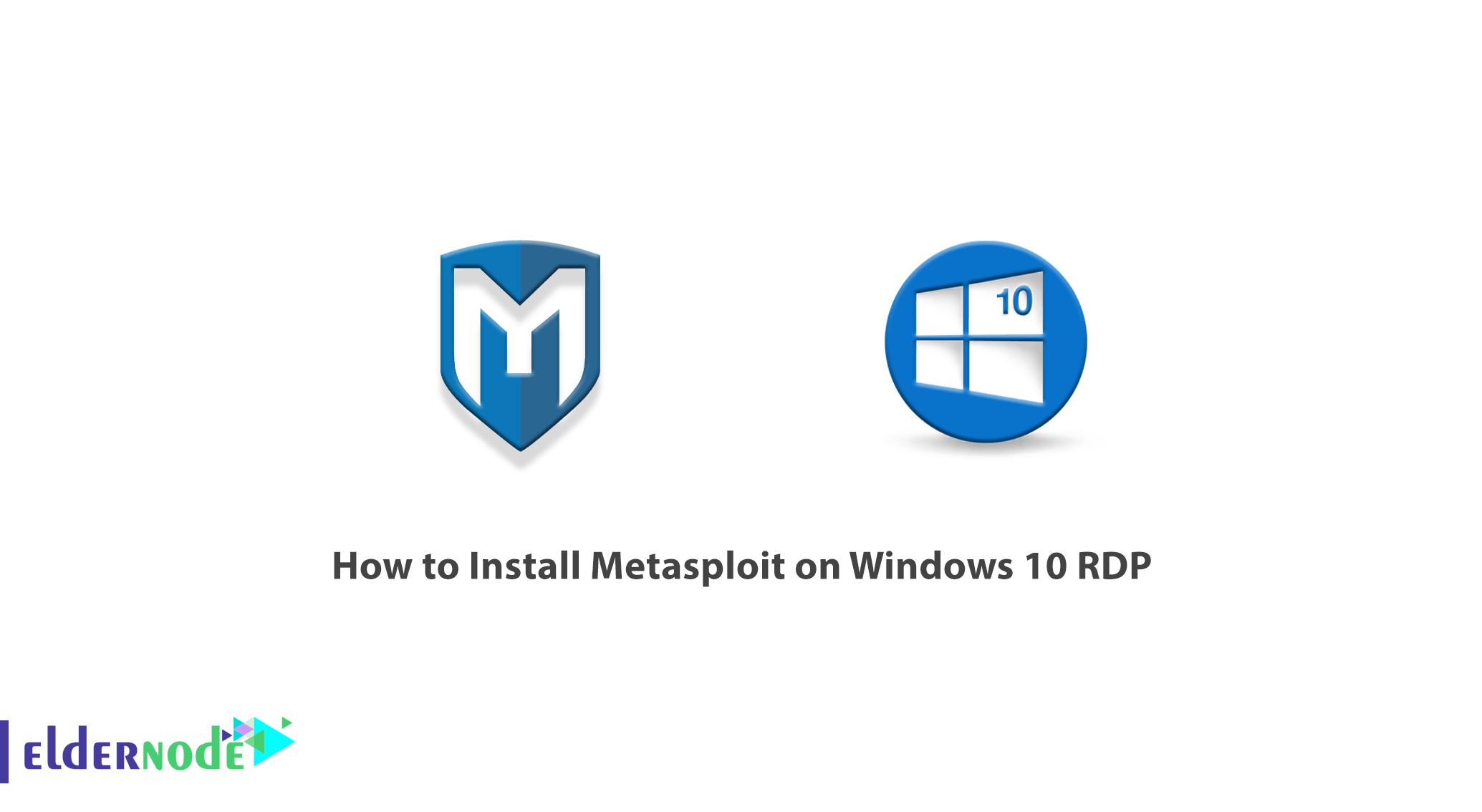 How to Install Metasploit on Windows 10 RDP