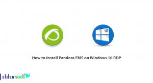 How to Install Pandora FMS on Windows 10 RDP
