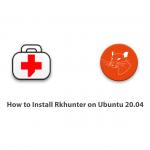 How to Install Rkhunter on Ubuntu 20.04