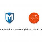 How to Install and use Metasploit on Ubuntu 20.04