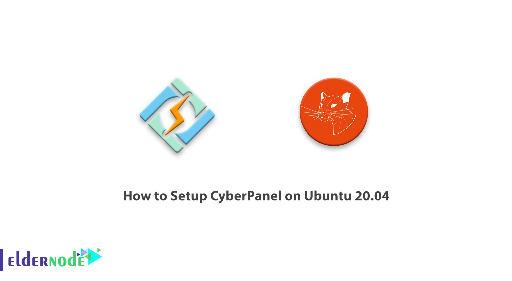 How to Setup CyberPanel on Ubuntu 20.04