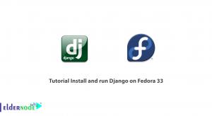 Tutorial Install and run Django on Fedora 33