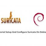 Tutorial Setup And Configure Suricata On Debian 9