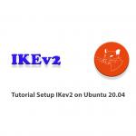 Tutorial Setup IKev2 on Ubuntu 20.04
