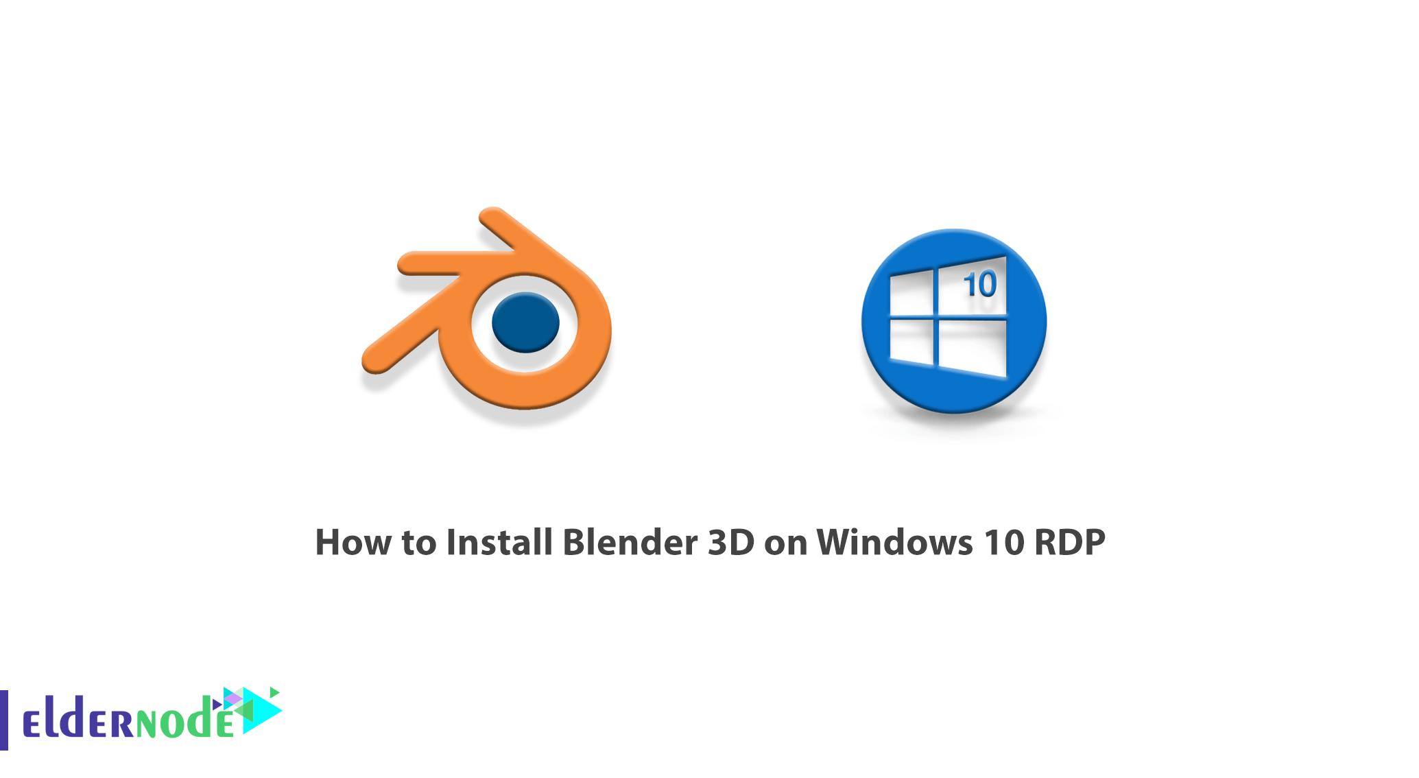 How to Install Blender 3D on Windows 10 RDP