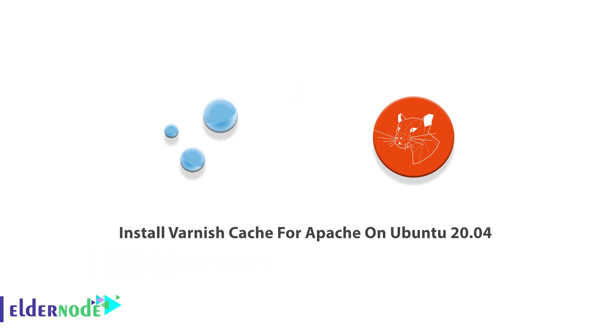 Install Varnish Cache For Apache On Ubuntu 20.04