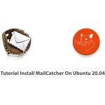 Tutorial Install MailCatcher On Ubuntu 20.04