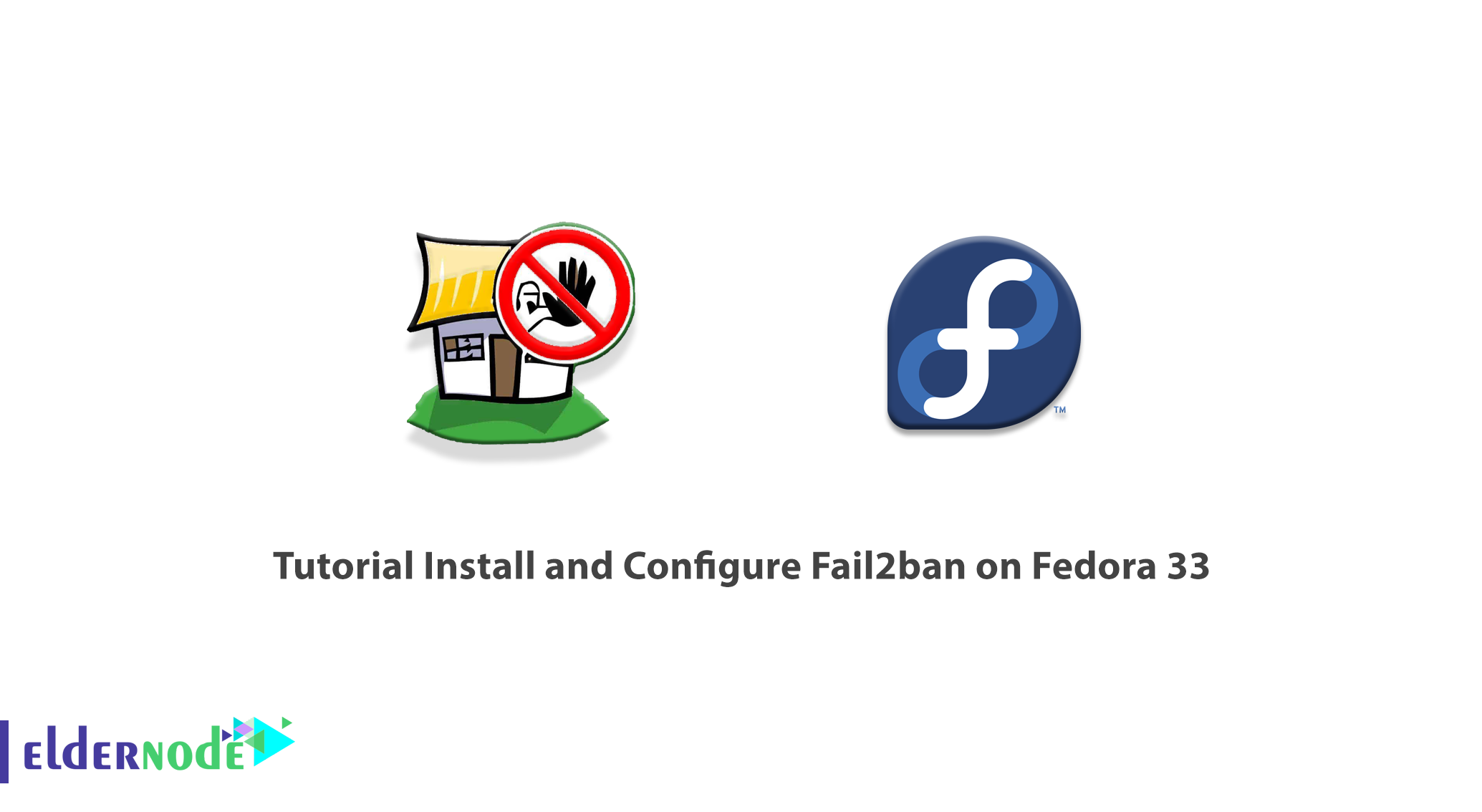 Tutorial Install and Configure Fail2ban on Fedora 33