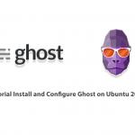 Tutorial Install and Configure Ghost on Ubuntu 20.10