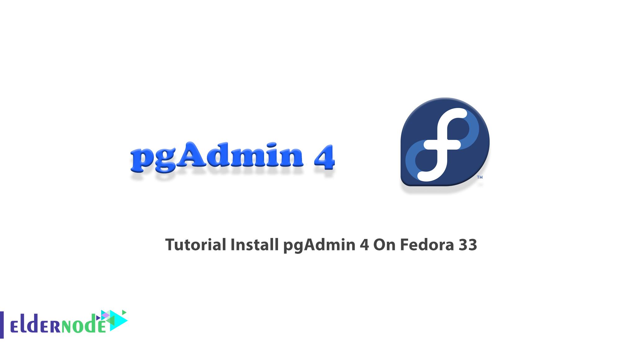 Tutorial Install pgAdmin 4 On Fedora 33