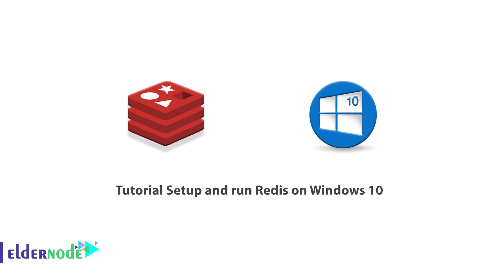 Tutorial Setup and run Redis on Windows 10