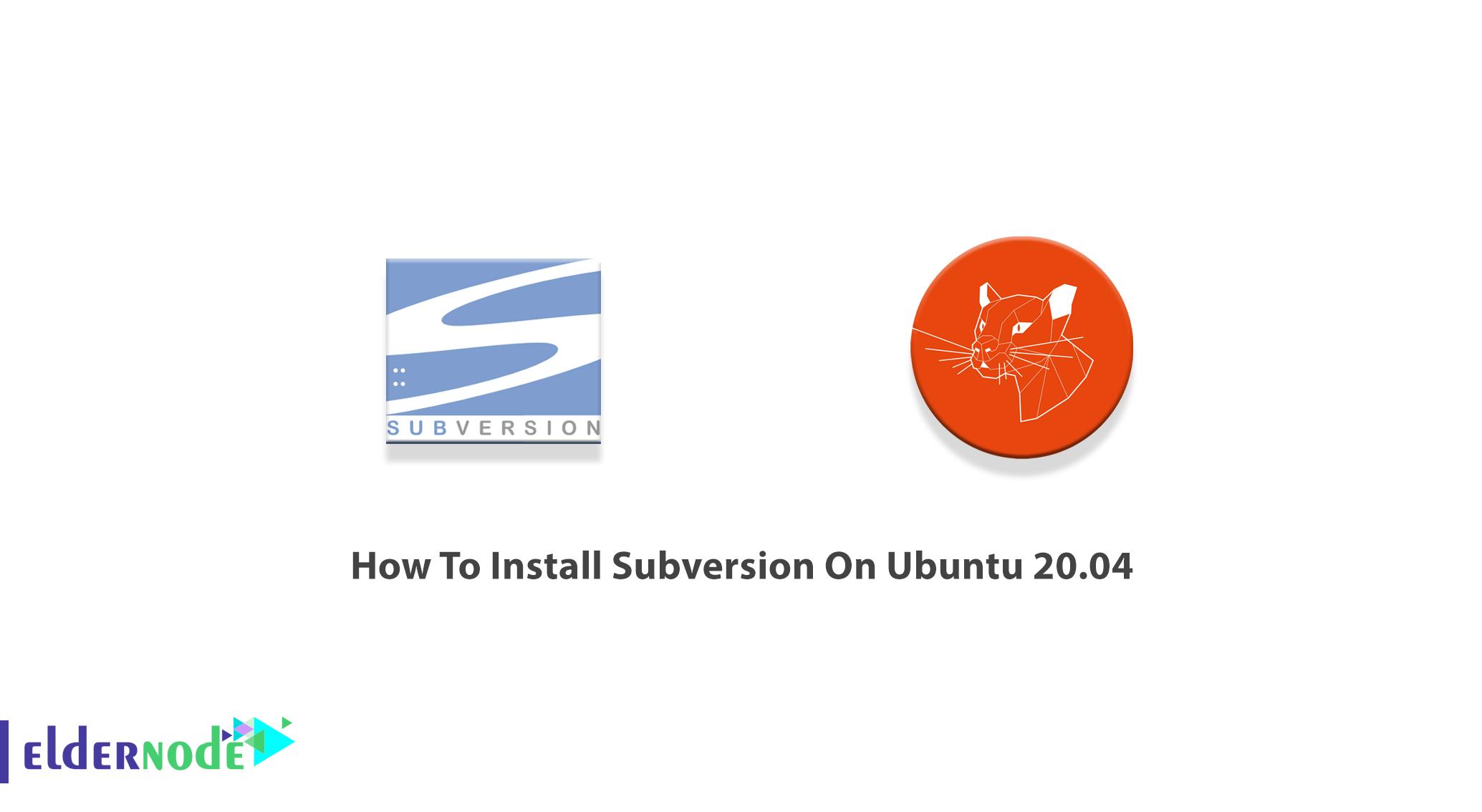 How To Install Subversion On Ubuntu 20.04