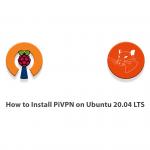 How to Install PiVPN on Ubuntu 20.04 LTS