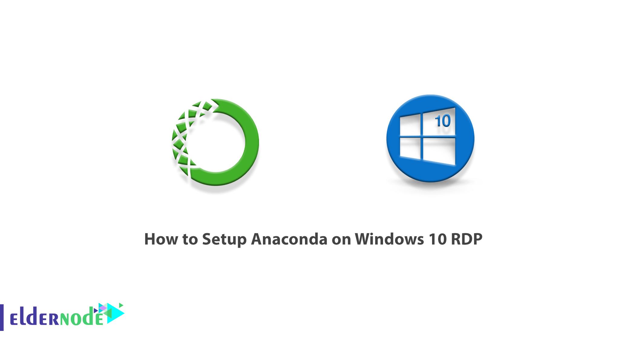 How to Setup Anaconda on Windows 10 RDP