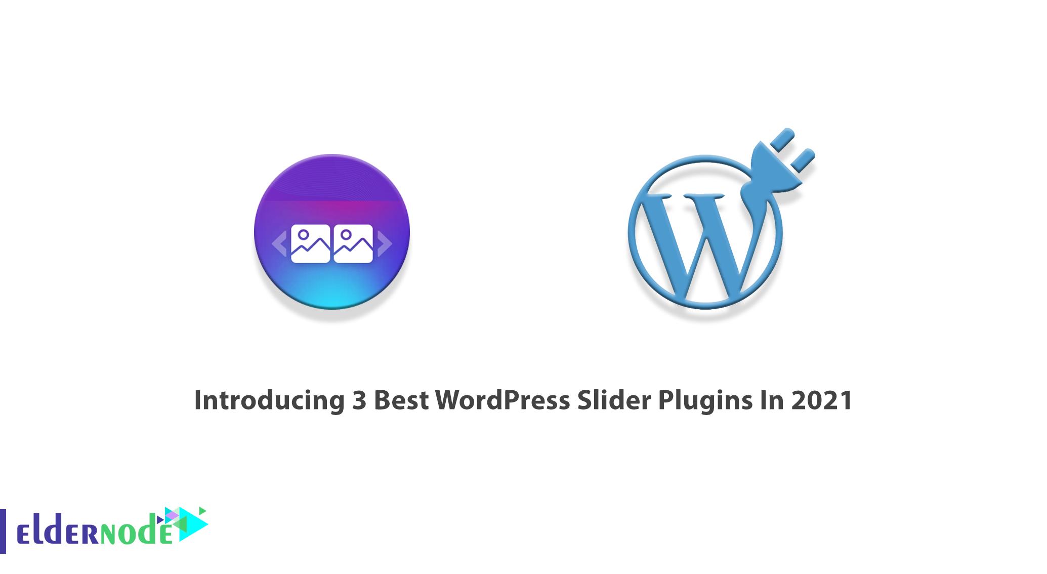 Introducing 3 Best WordPress Slider Plugins In 2021