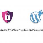 Introducing 4 Top WordPress Security Plugins in 2021