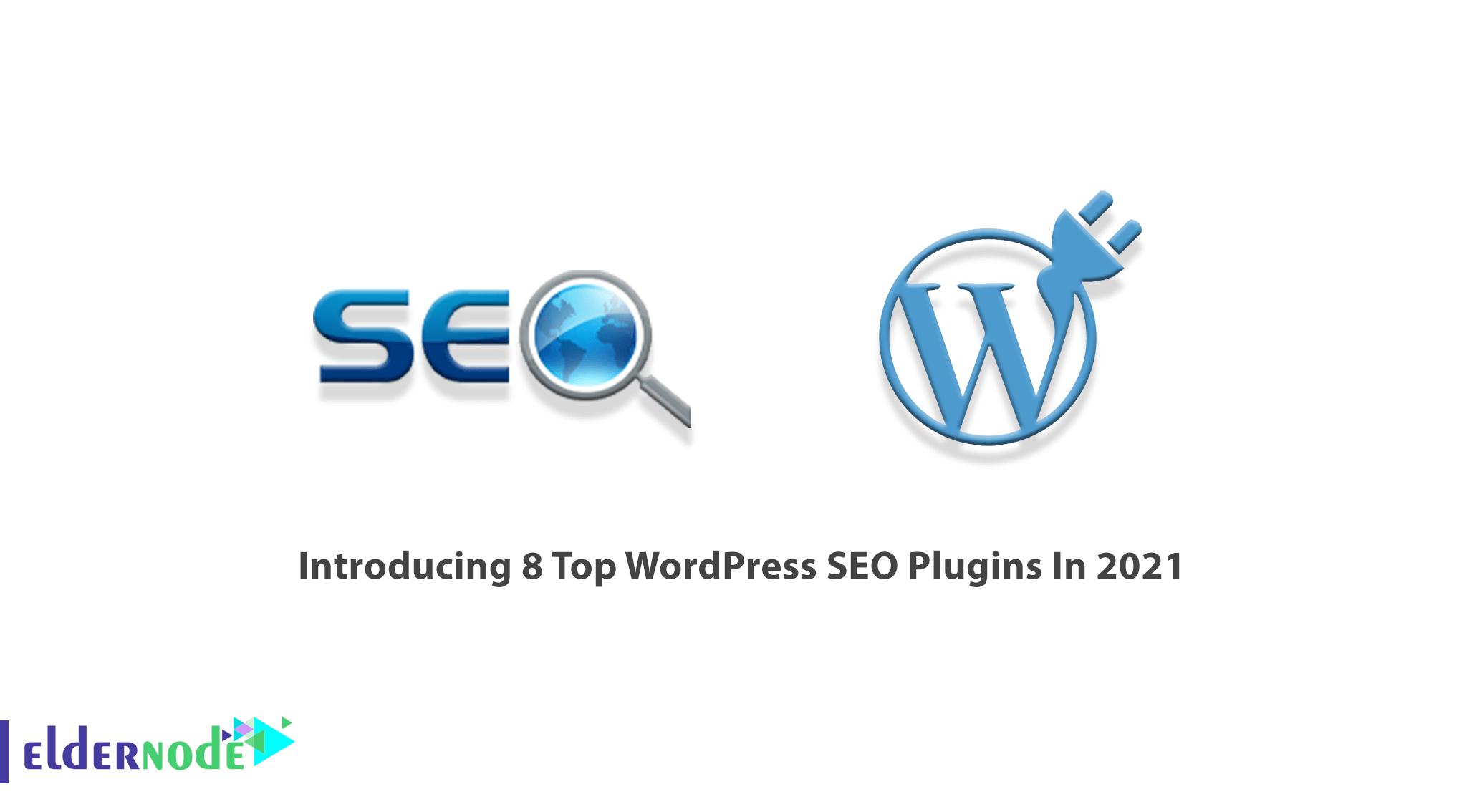 Introducing 8 Top WordPress SEO Plugins In 2021