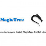 Introducing And Install MagicTree On Kali Linux
