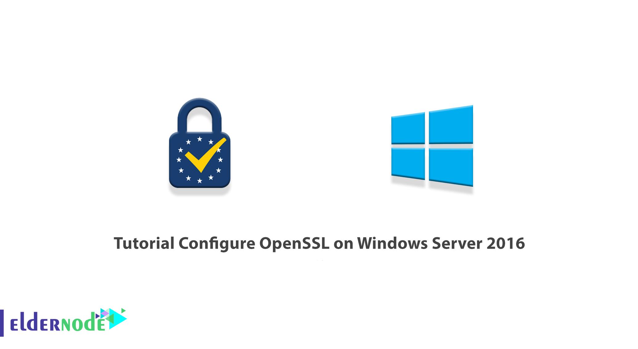 Tutorial Configure OpenSSL on Windows Server 2016