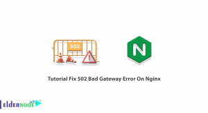 Tutorial Fix 502 Bad Gateway Error On Nginx