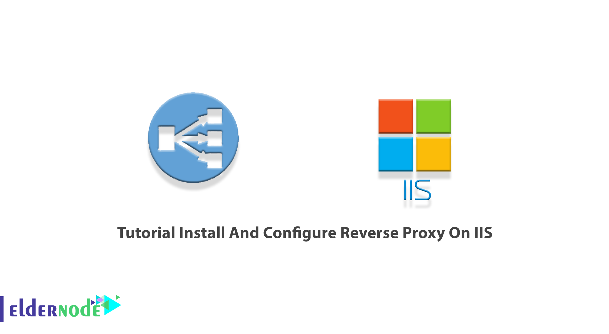 Tutorial Install And Configure Reverse Proxy On IIS