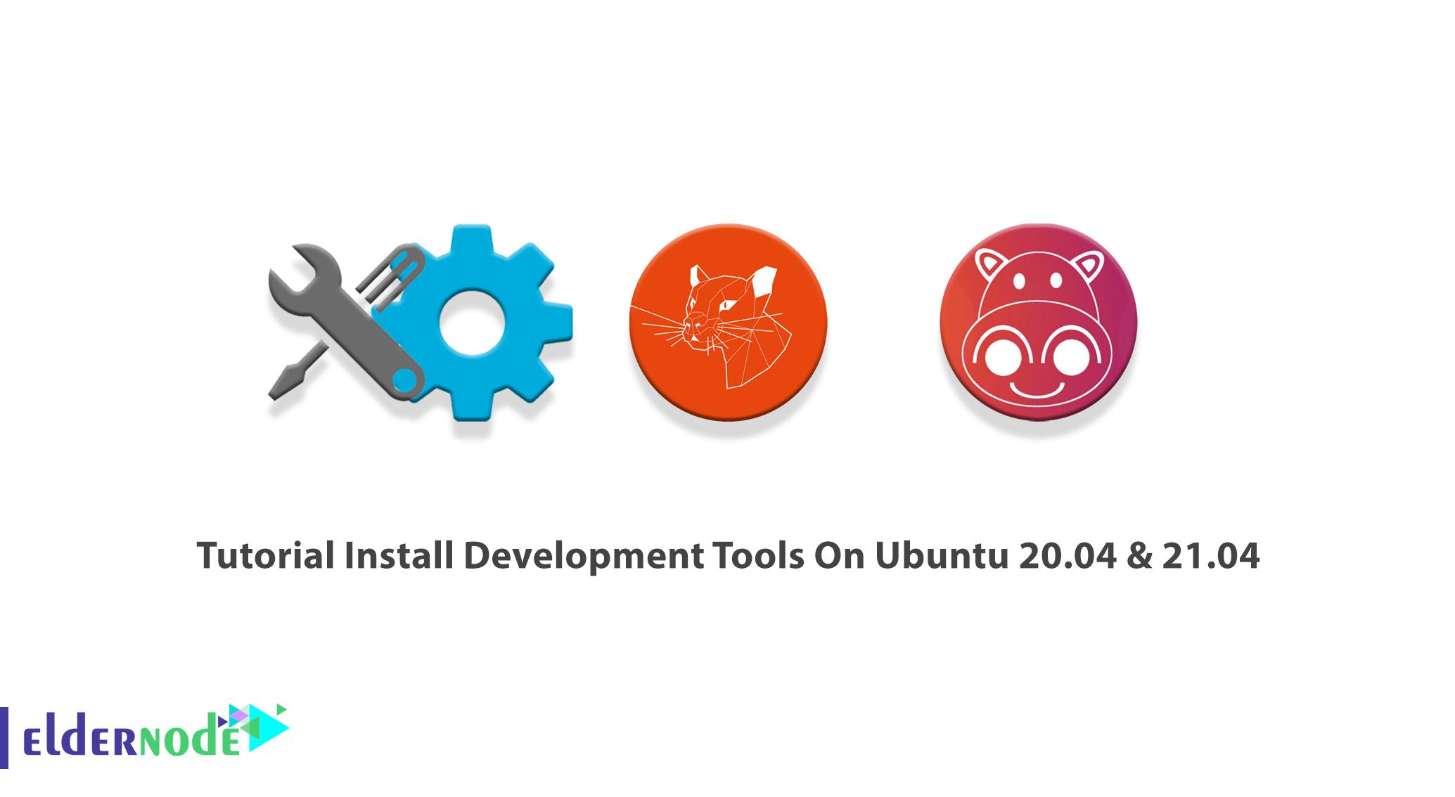 Tutorial Install Development Tools On Ubuntu 20.04 & 21.04