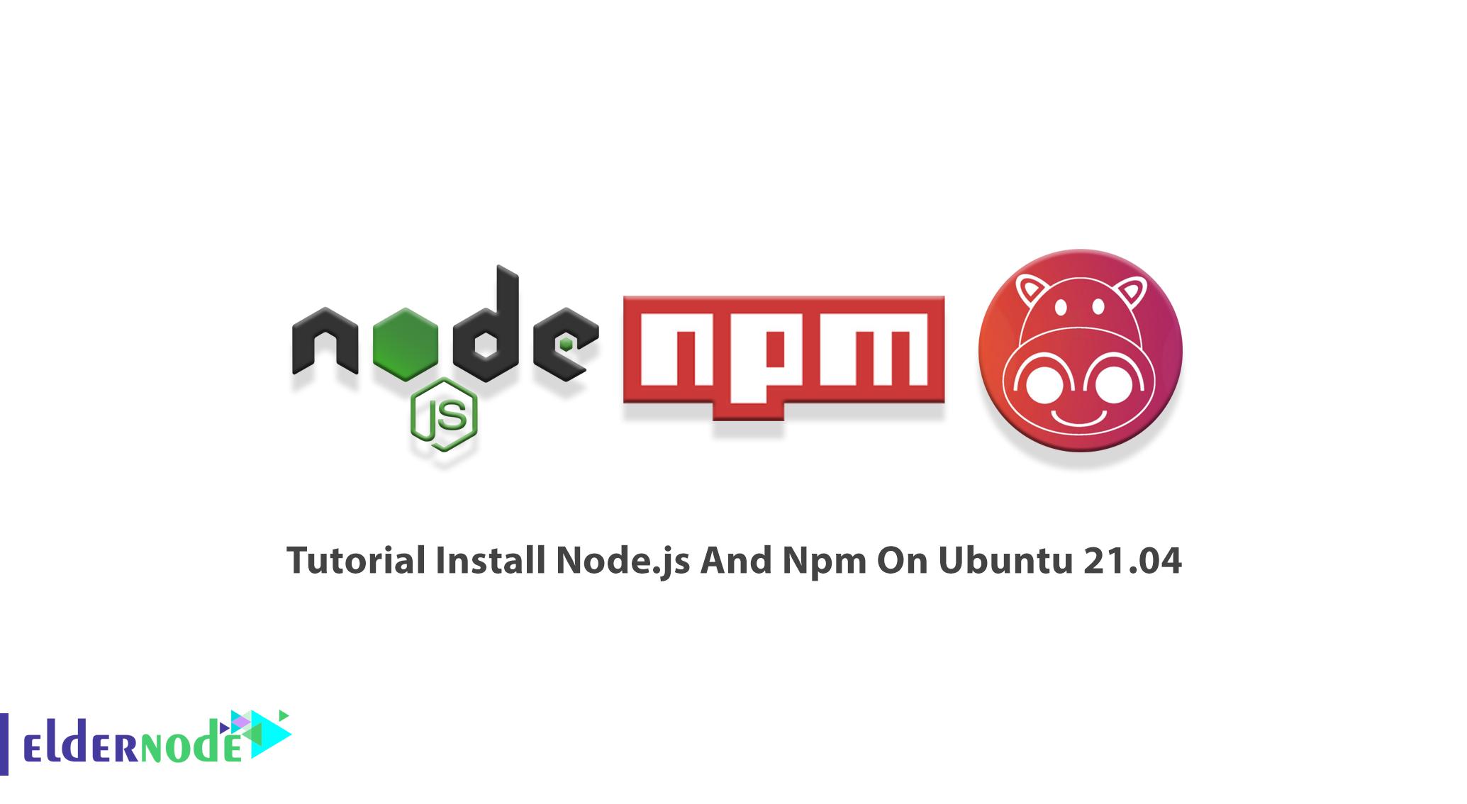 Tutorial Install Node.js And Npm On Ubuntu 21.04