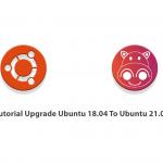 Tutorial Upgrade Ubuntu 18.04 To Ubuntu 21.04