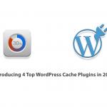 Introducing 4 Top WordPress Cache Plugins in 2021