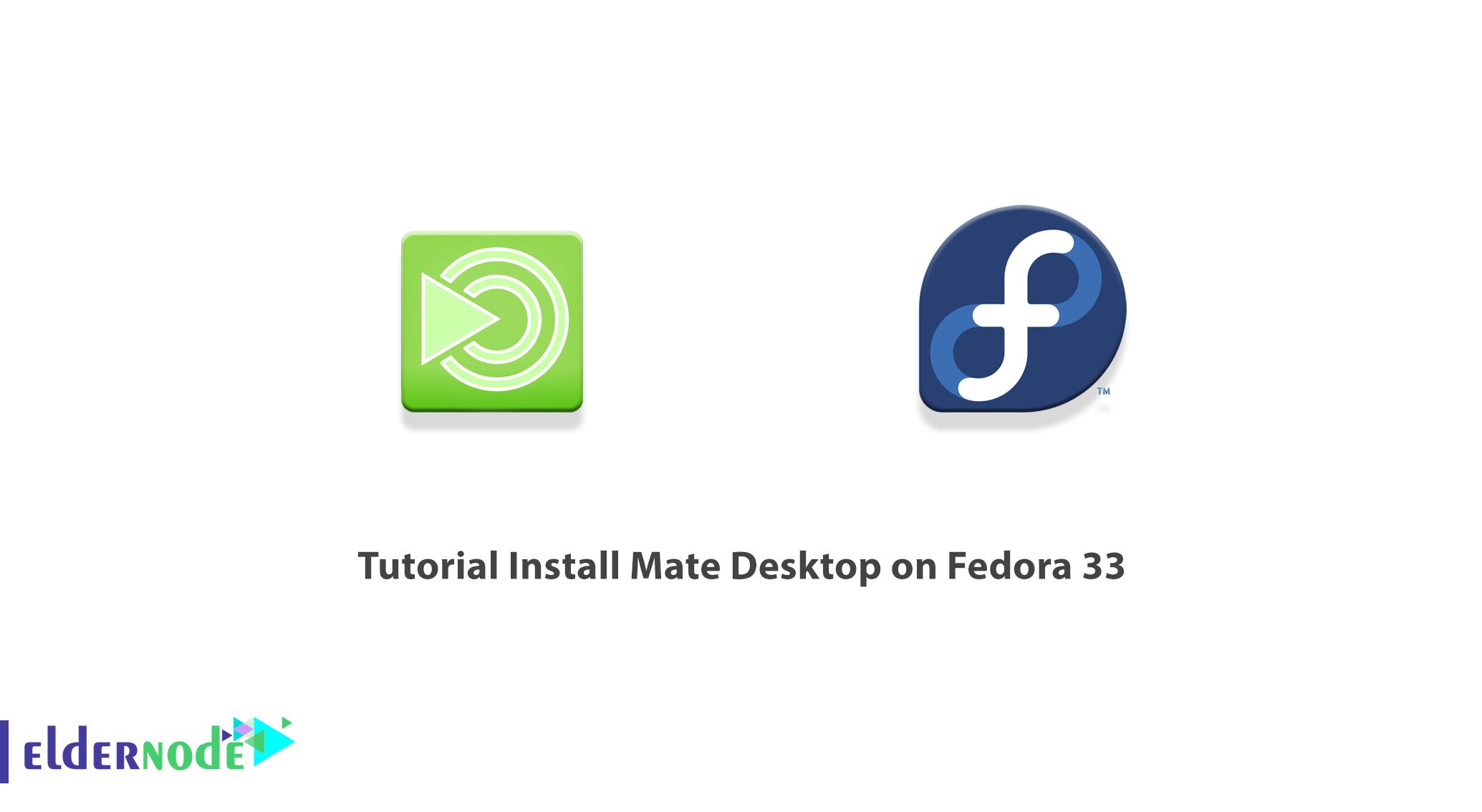 Tutorial Install Mate Desktop on Fedora 33