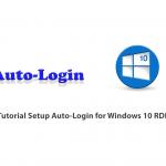 Tutorial Setup Auto-Login for Windows 10 RDP