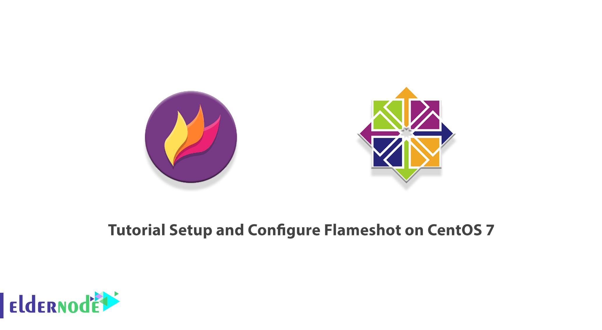 Tutorial Setup and Configure Flameshot on CentOS 7