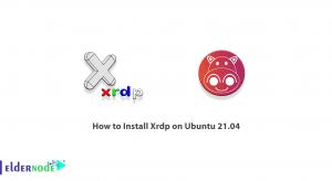 How to Install Xrdp on Ubuntu 21.04