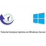 Tutorial Analyze Uptime on Windows Server