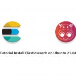 Tutorial Install Elasticsearch on Ubuntu 21.04