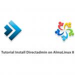 Tutorial Install Directadmin on AlmaLinux 8